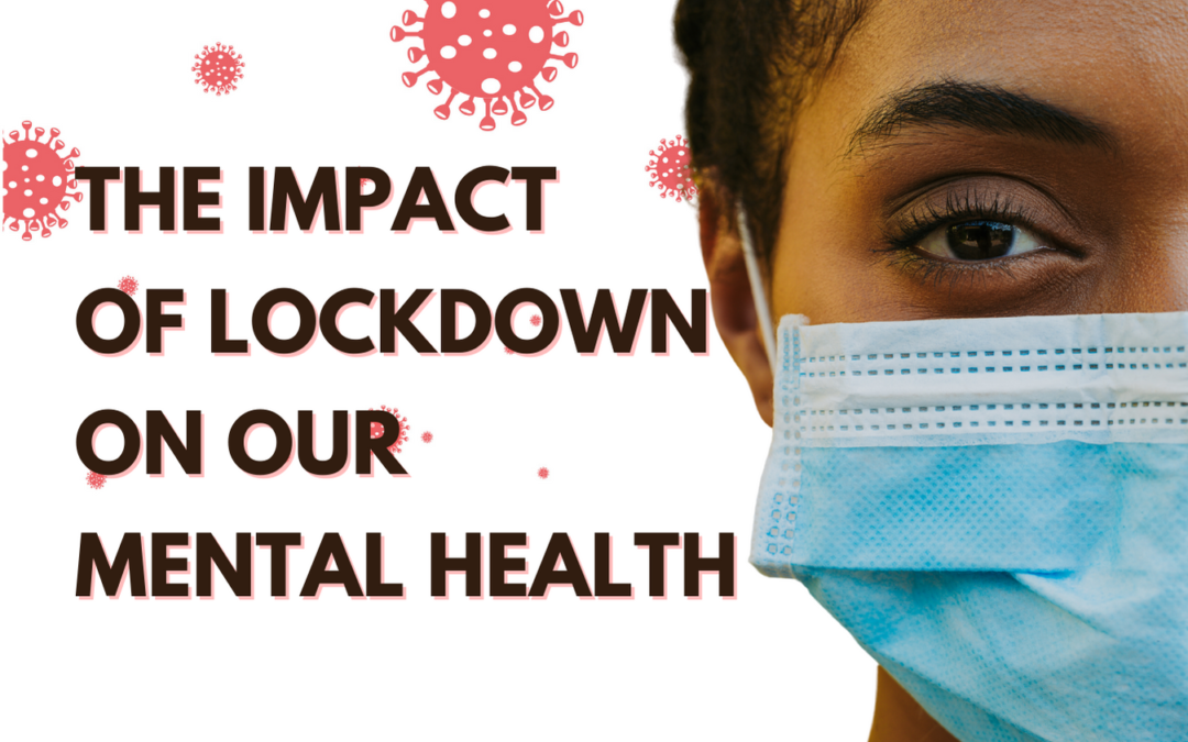 The Impact Of Lockdown On Our Mental Health