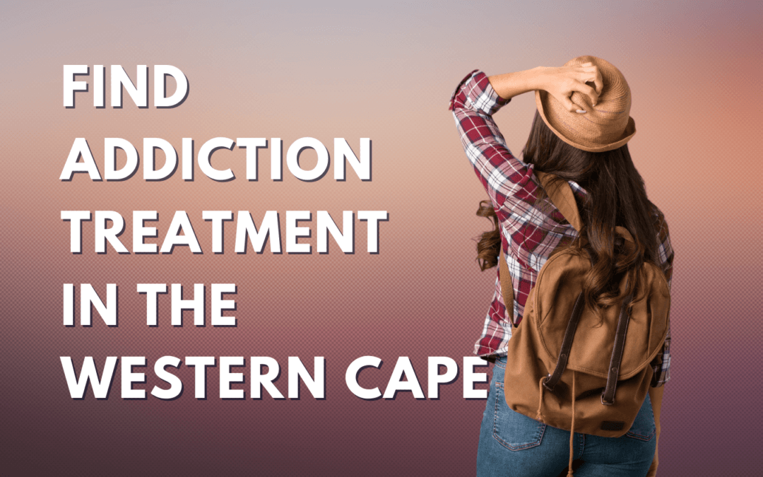 Find Addiction Treatment in the Western Cape