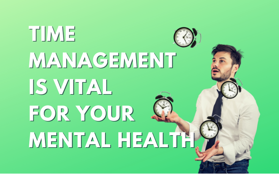 Time Management is Vital for Your Mental Health